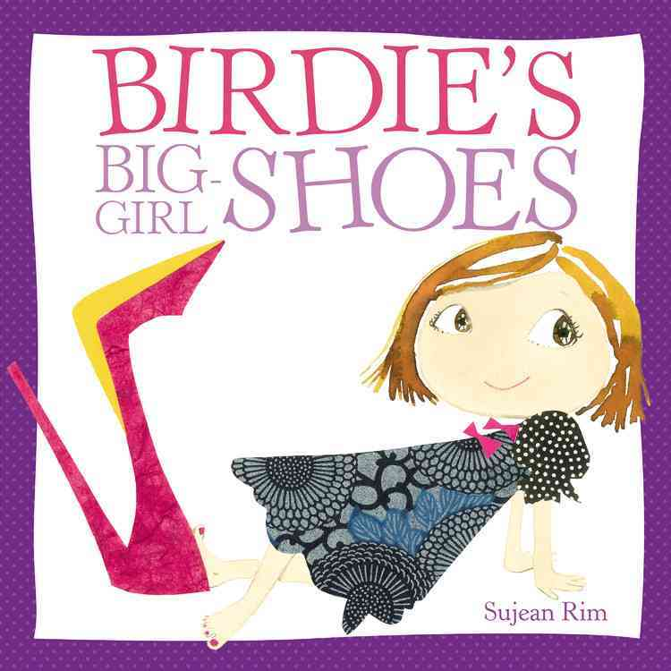 Birdie's Big-Girl Shoes By Rim, Sujean/ Rim, Sujean (ILT)