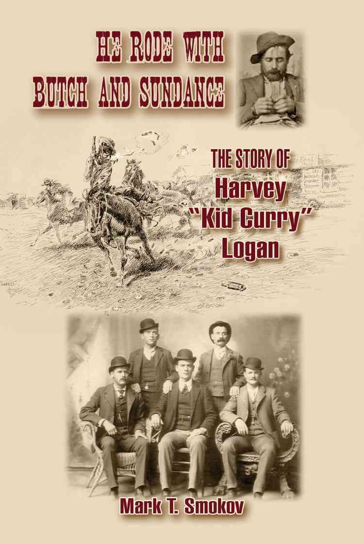 He Rode With Butch and Sundance By Smokov, Mark
